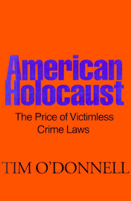 American Holocaust: The Price of Victimless Crime Laws