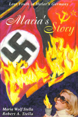 Maria's Story: Lost Youth in Hitler's Germany