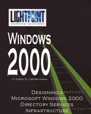 Designing a Microsoft Windows 2000 Directory Services Infrastructure