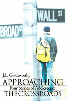 Approaching the Crossroads: Four Stories of Adolescence