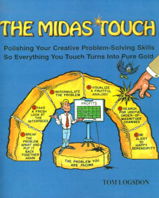 The Midas Touch: Polishing Your Creative Problem-Solving Skills So Everything You Touch Turns Into Pure Gold