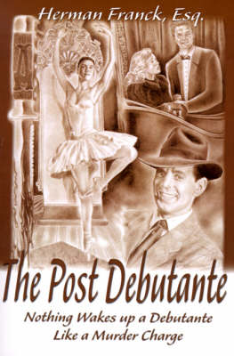 The Post Debutante: Nothing Wakes Up a Debutante Like a Murder Charge
