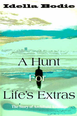 A Hunt for Life's Extras: The Story of Archibald Rutledge