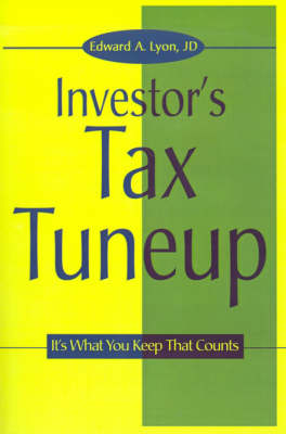 The Investors Tax Tuneup: It's What You Keep That Counts