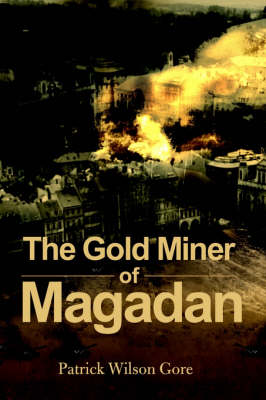The Gold Miner of Magadan