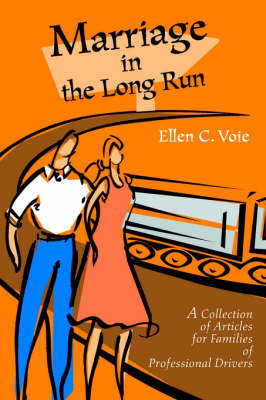 Marriage in the Long Run: A Collection of Articles for Families of Professional Drivers