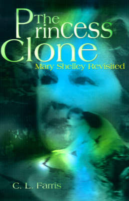 The Princess Clone: Mary Shelley Revisited