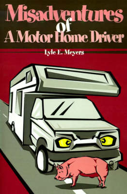 Misadventures of a Motor Home Driver