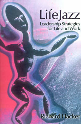 LifeJazz: Leadership Strategies for Life and Work