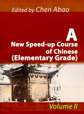 A New Speed-Up Course of Chinese (Elementary Grade): Volume II