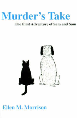 Murder's Take: The First Adventure of Sam and Sam