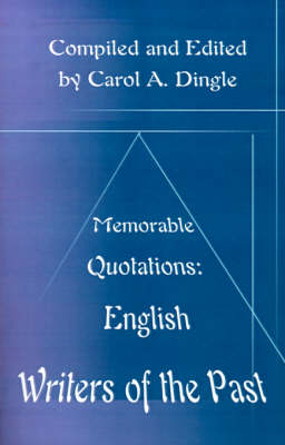 Memorable Quotations: English Writers of the Past