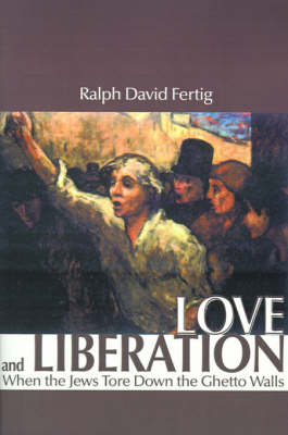Love and Liberation: When the Jews Tore Down the Ghetto Walls