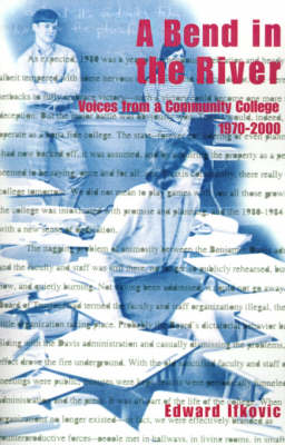 A Bend in the River: Voices from a Community College, 1970-2000