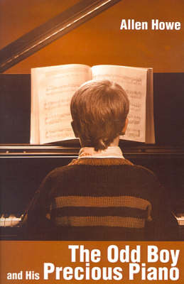 The Odd Boy and His Precious Piano