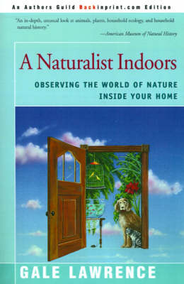 A Naturalist Indoors: Observing the World of Nature Inside Your Home