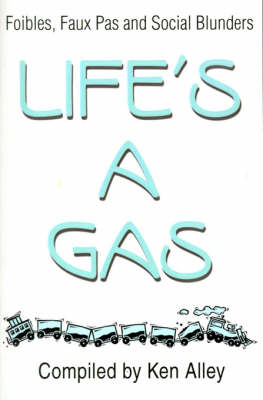 Life's a Gas: Foibles, Faux Pas and Social Blunders