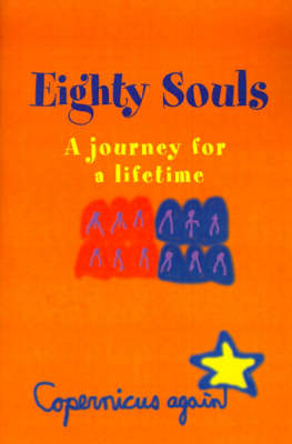 Eighty Souls: A Journey for a Lifetime