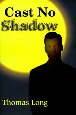 Cast No Shadow: The First Book of the Knowing
