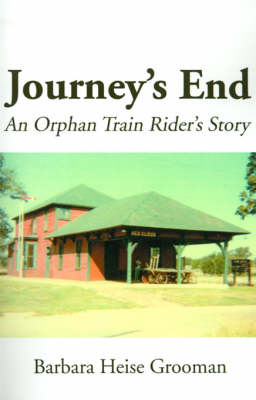 Journey's End: An Orphan Train Rider's Story