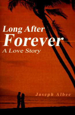 Long After Forever: A Love Story
