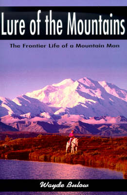 Lure of the Mountains: The Frontier Life of a Mountain Man