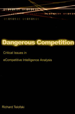Dangerous Competition: Critical Issues in eCompetitive Intelligence Analysis