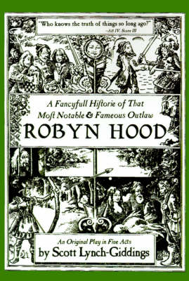 A Fancyfull Historie of That Most Notable & Fameous Outlaw Robyn Hood