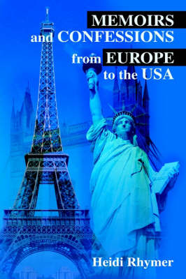 Memoirs and Confessions from Europe to the USA