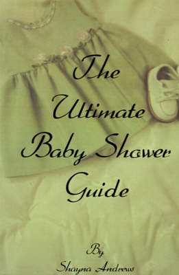 The Ultimate Baby Shower Guide