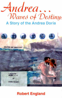 Andrea...Waves of Destiny: A Story of the Andrea Dorea
