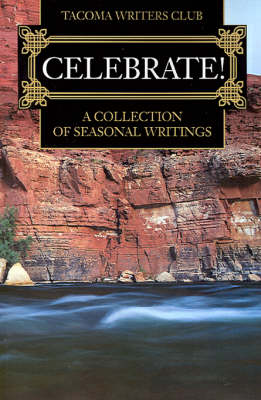 Celebrate!: A Collection of Seasonal Writing