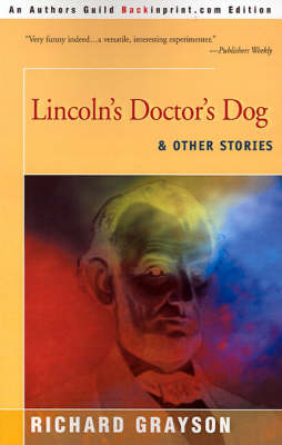 Lincoln's Doctor's Dog: And Other Stories