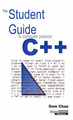 The Student Guide to Computer Science C++