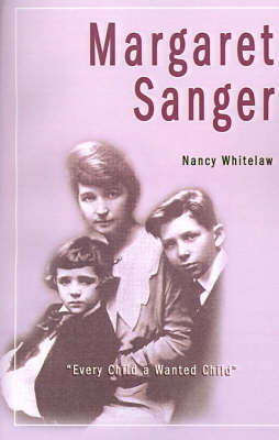 Margaret Sanger: Every Child a Wanted Child
