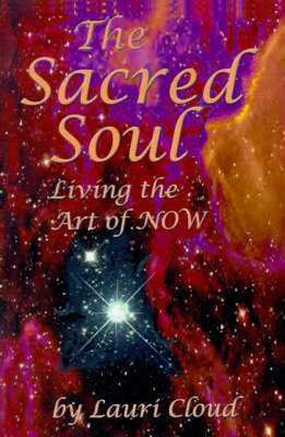 The Sacred Soul: Living the Art of Now