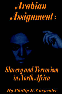 Arabian Assignment: Slavery and Terrorism in North Africa
