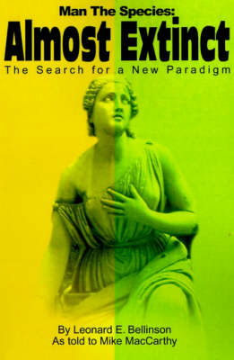 Man the Species: Almost Extinct: The Search for a New Paradigm
