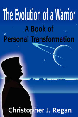 The Evolution of a Warrior: A Book of Personal Transformation