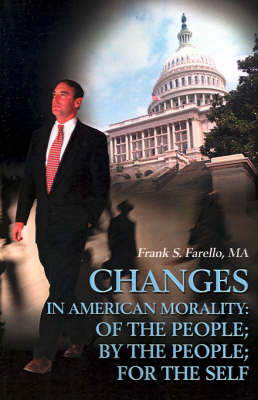 Changes in American Morality: Of the People; By the People; For the Self