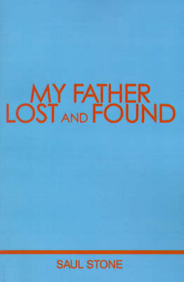 My Father Lost and Found