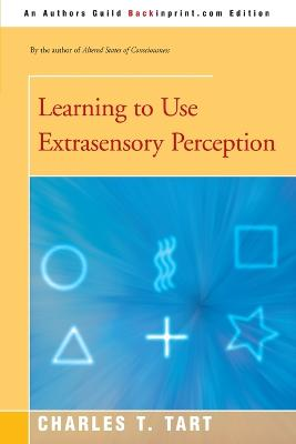 Learning to Use Extrasensory Perception