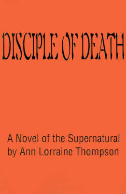 Disciple of Death: A Novel of the Supernatural