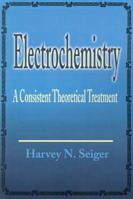 Electrochemistry: A Consistent Theoretical Treatment