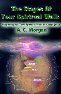 The Stages of Your Spiritual Walk: Preparing for Your Spiritual Walk in Christ Jesus