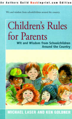 Children's Rules for Parents: Wit and Wisdom from Schoolchildren Around the Country