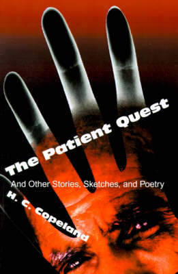The Patient Quest: And Other Stories, Sketches, and Poetry