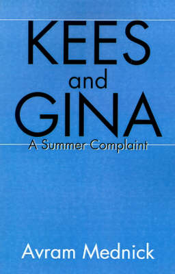 Kees and Gina: A Summer Complaint