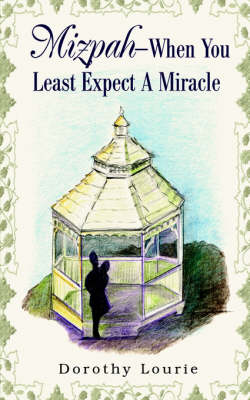 Mizpah -- When You Least Expect a Miracle