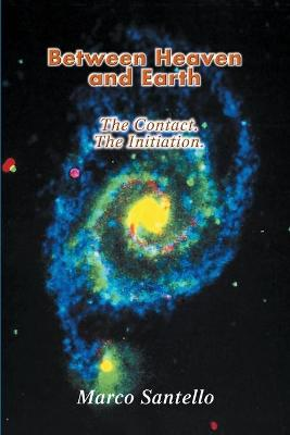 Between Heaven and Earth: The Contact. the Initiation.